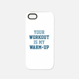 your_workout_is_my_warmup